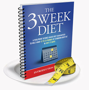 The 3 Week Diet - Lose Weight In 3 Weeks