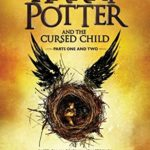 Harry Potter and the Cursed Child – Parts I & II (Special Rehearsal Edition)